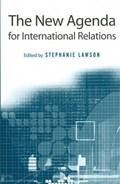 The New Agenda for International Relations   Stephanie Lawson  