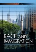 Race and Immigration | Kibria, Nazli ; Bowman, Cara ; O'leary, Megan |