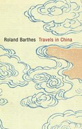 Travels in China   Roland Barthes  