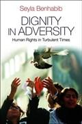 Dignity in Adversity   Seyla Benhabib  