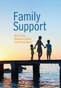 Family Support: Prevention, Early Intervention and Early Help | Frost, Nick ; Abbott, Shaheen ; Race, Tracey |