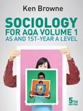 Sociology for AQA Volume 1   Ken Browne  