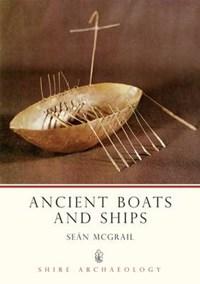 Ancient Boats and Ships | Sean McGrail |