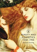 Beauty and Cosmetics 1550 to 1950 | Sarah Jane Downing |