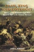 Clan, King and Covenant | John L. Roberts |