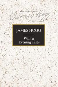 Winter Evening Tales | James Hogg ; Ian Duncan |