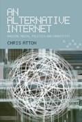 An Alternative Internet   Chris Atton  