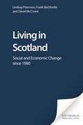 Living in Scotland | Paterson, Lindsay ; Bechhofer, Frank ; McCrone, David |