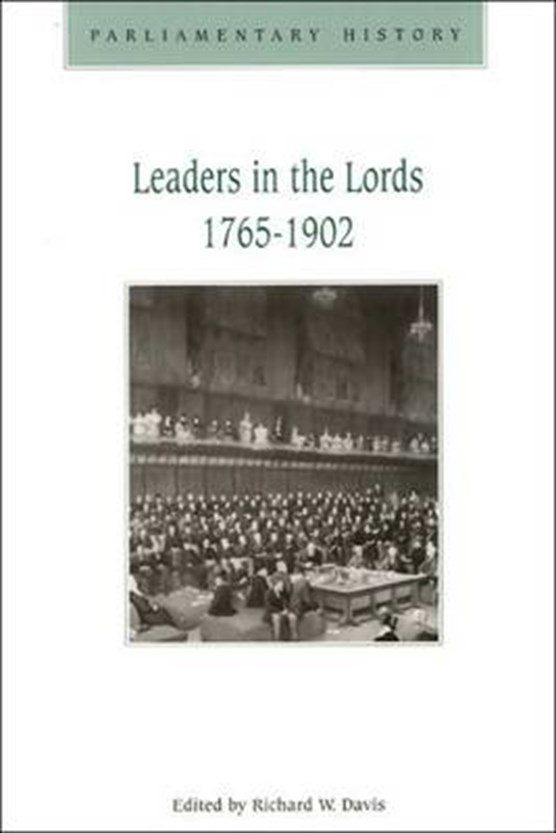 Leaders in the Lords 1765-1902