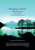 Managing Scotland's Environment | Charles Warren |
