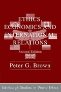 Ethics, Economics and International Relations   Peter G. Brown  