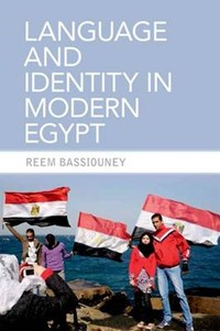 Language and Identity in Modern Egypt | Reem Bassiouney |