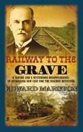 Railway to the Grave | Edward (author) Marston |