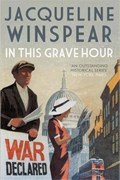 In This Grave Hour | Jacqueline (author) Winspear |