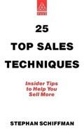 25 Top Sales Techniques | Stephan Schiffman |