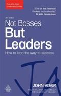 Not Bosses But Leaders   John Adair  