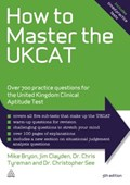 How to Master the UKCAT | Bryon, Mike ; Tyreman, Chris John ; Clayden, Jim ; See, Dr. Christopher |