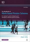 The Handbook of Work-based Pension Schemes   Adam Jolly  