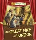 Putting on a Play: The Great Fire of London   Tony Bradman ; Tom Bradman  