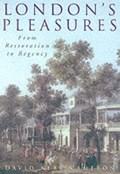 London's Pleasures from Restoration to Regency   David Kerr Cameron  