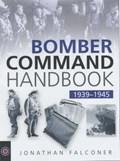 The Bomber Command Handbook, 1939-1945 | Jonathan Falconer |
