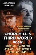 Churchill's Third World War | Jonathan Walker |