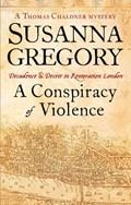 A Conspiracy Of Violence | Susanna Gregory |