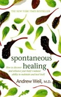 Spontaneous Healing | Dr. Andrew Weil |