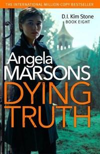 Dying Truth   Angela Marsons  