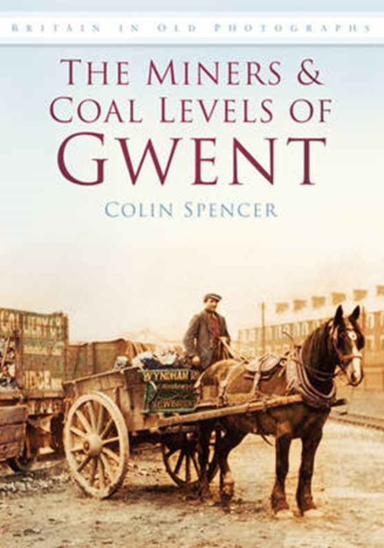 The Miners and Coal Levels of Gwent