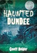 Haunted Dundee | Geoff Holder |
