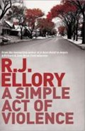 A Simple Act of Violence | R.J. Ellory |