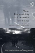 Moral Responsibility and Alternative Possibilities   David Widerker  