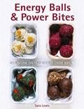 Energy Balls & Power Bites | Lewis Sara |