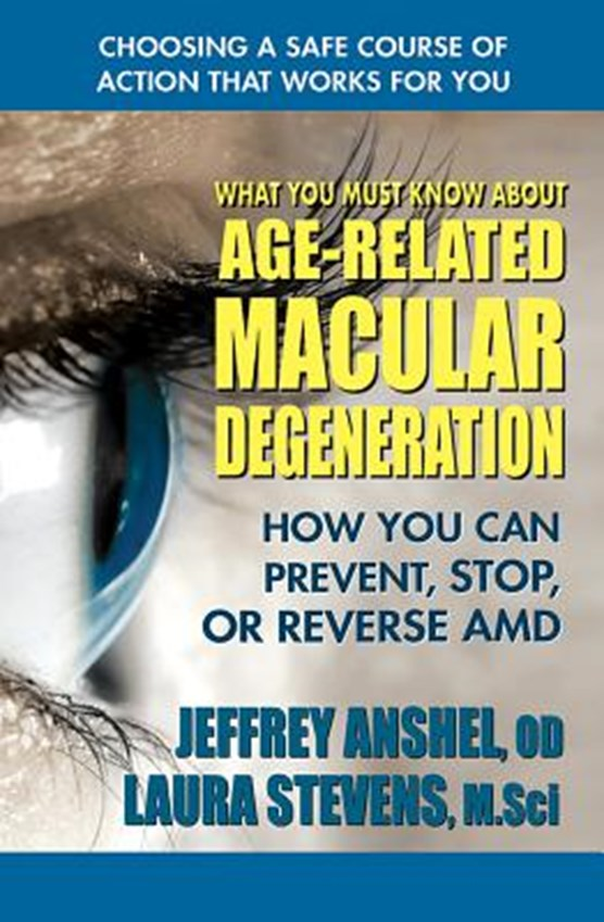 What You Must Know About Age-Related Macular Degenration