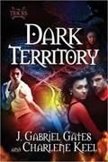 Dark Territory | J. Gabriel Gates ; Charlene Keel |