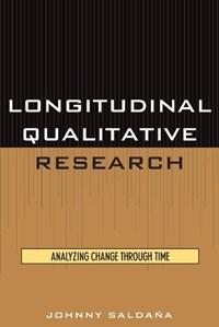 Longitudinal Qualitative Research   Johnny Saldana  