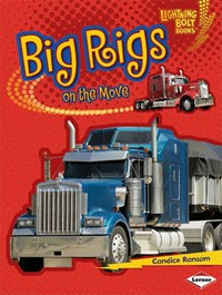 Big Rigs on the Move | Candice F. Ransom |
