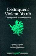 Delinquent Violent Youth | Gullotta, Thomas P. ; Adams, Gerald R. ; Montemayor, Raymond J. |