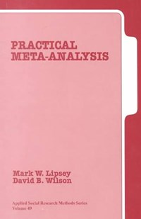 Practical Meta-Analysis   Mark W. Lipsey ; David Wilson  