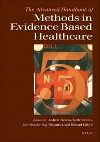 The Advanced Handbook of Methods in Evidence Based Healthcare | Andrew J. Stevens ; Keith R. Abrams ; John Brazier ; Ray Fitzpatrick |