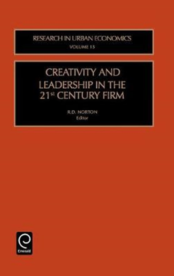 Creativity and Leadership in the 21st Century Firm