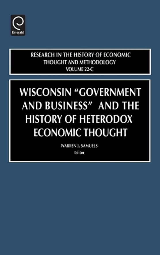 """Wisconsin """"Government and Business"""" and the History of Heterodox Economic Thought"""