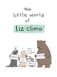 The Little World of Liz Climo | Liz Climo |