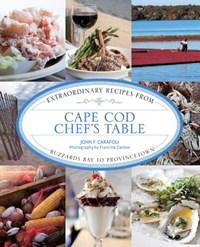 Cape Cod Chef's Table | John F. Carafoli |