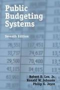 Public Budgeting Systems | Jr. Lee ; Ronald W. Johnson ; Philip G. Joyce Robert D. |