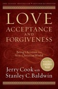 Love, Acceptance, and Forgiveness   Cook, Jerry ; Baldwin, Stanley C.  