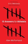10 Answers for Atheists | Alex McFarland |