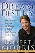 From Dream to Destiny | Robert Morris |