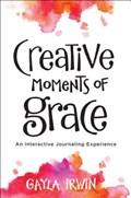 Creative Moments of Grace | Gayla Irwin |
